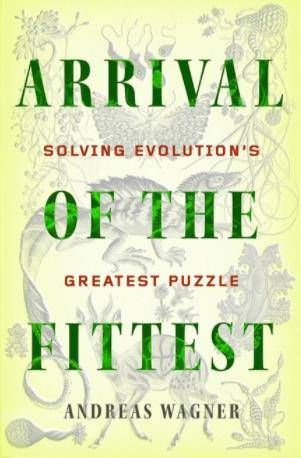 《Arrival of the Fittest:Solving Evolution's Greatest Puzzle》Andreas Wagner 电子书